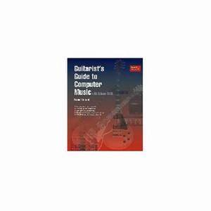 Guitarist's Guide to Computer Music with Cubase SX by Robin Vincent