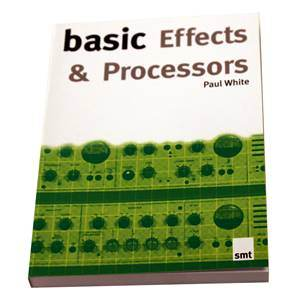 Basic Effects And Processors by Paul White